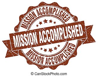 mission accomplished stamp. sign. seal
