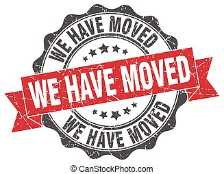 we have moved stamp. sign. seal
