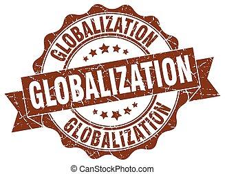 globalization stamp. sign. seal