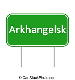 Arkhangelsk road sign. - Arkhangelsk road sign isolated on...