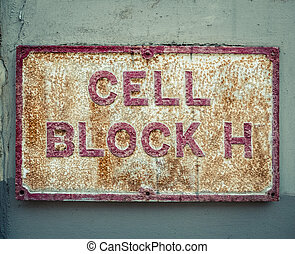 Prison Cell Block Sign - Grungy Cell Block Sign At A Maximum...