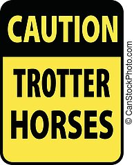Blank black-yellow caution trotter horses label sign on white