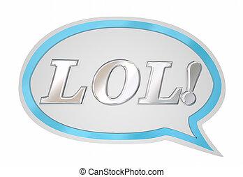 LOL Laughing Out Loud Speech Bubble Cloud 3d Illustration