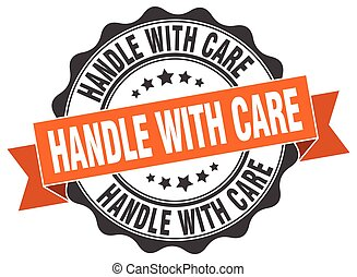 handle with care stamp. sign. seal