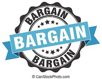 bargain stamp. sign. seal