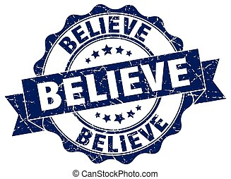 believe stamp. sign. seal