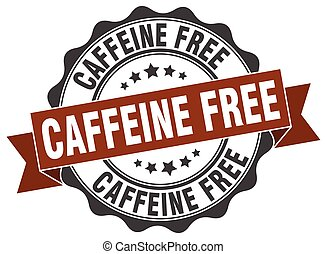 caffeine free stamp. sign. seal