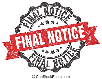 final notice stamp. sign. seal