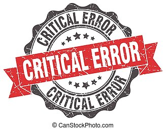 critical error stamp. sign. seal