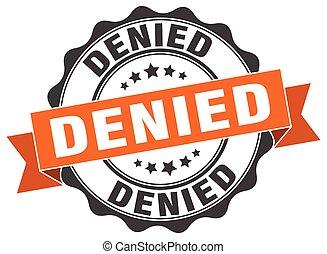 denied stamp. sign. seal