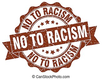 no to racism stamp. sign. seal