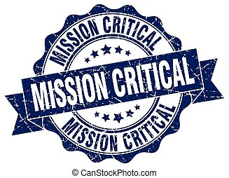 mission critical stamp. sign. seal