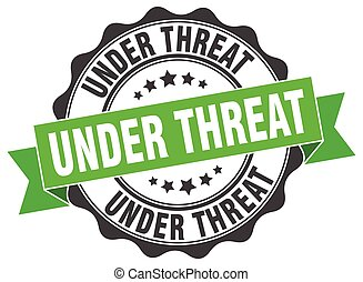 under threat stamp. sign. seal