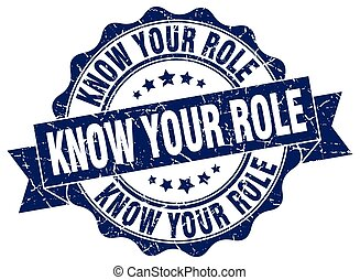 know your role stamp. sign. seal