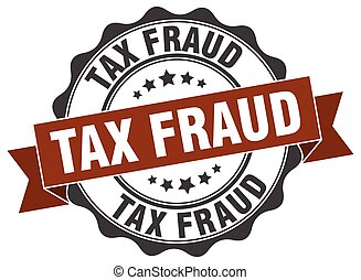 tax fraud stamp. sign. seal