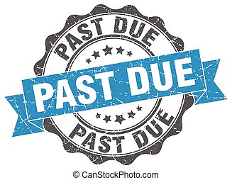 past due stamp. sign. seal