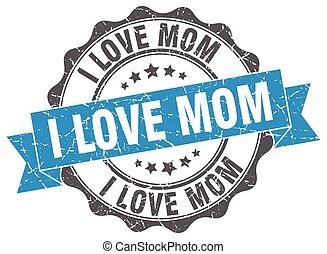 i love mom stamp. sign. seal