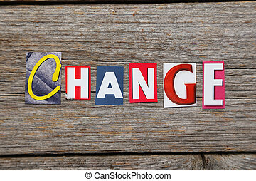 The word change in cut out magazine letters