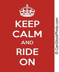 Vertical rectangular red-white motivation sport ride poster based in vintage retro style Keep clam and carry on