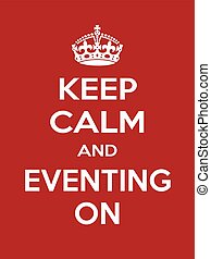 Vertical rectangular red-white motivation sport eventing poster based in vintage retro style Keep clam and carry on
