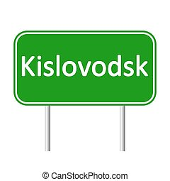 Kislovodsk road sign. - Kislovodsk road sign isolated on...