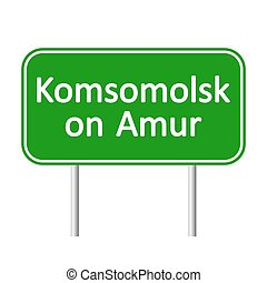 Komsomolsk-on-Amur road sign. - Komsomolsk-on-Amur road sign...