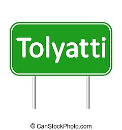 Tolyatti road sign. - Tolyatti road sign isolated on white...