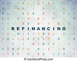 Business concept: Refinancing on Digital Data Paper...