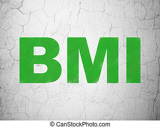 Health concept: BMI on wall background - Health concept:...