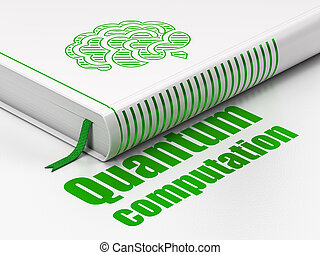 Science concept: book Brain, Quantum Computation on white...