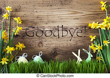 Easter Decoration, Gras, Text Goodbye - Wooden Background...