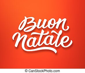 Buon Natale lettering in italian. Christmas card - Merry...