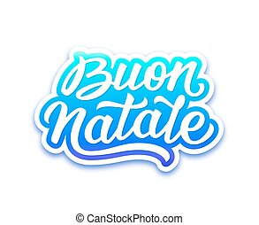 Buon Natale lettering. Merry Christmas greetings - Merry...