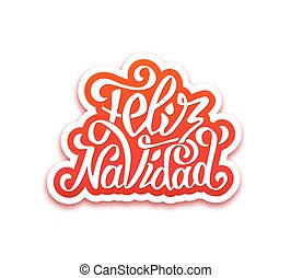Feliz navidad lettering. Merry Christmas greetings - Merry...