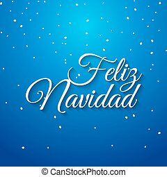 Feliz navidad spanish vector card. Mery Christmas greeting...