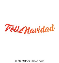 Feliz Navidad words vector illustration. Lettering Christmas...