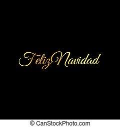 Feliz Navidad words vector illustration. Lettering Christmas...