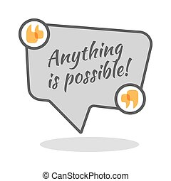 Anything is possible motivational poster in abstract frame...