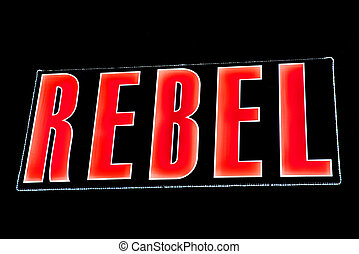 REBEL in Lights - The word REBEL illuminated in lights.