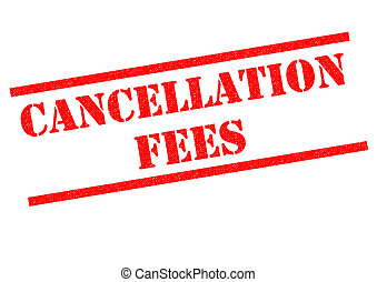 CANCELLATION FEES red Rubber Stamp over a white background.