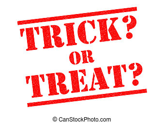 TRICK OR TREAT? red Rubber Stamp over a white background.