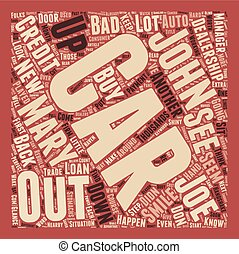 Bad Credit Auto Loans and the Car Dealership text background...