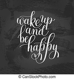 Wake Up And be Happy Morning Inspirational Quote, Hand Drawn...