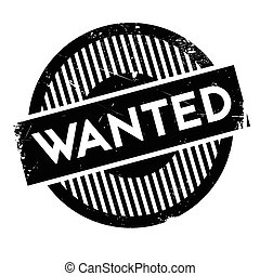 Wanted rubber stamp. Grunge design with dust scratches....
