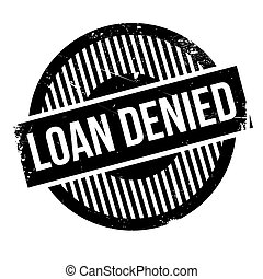 Loan denied rubber stamp. Grunge design with dust scratches....