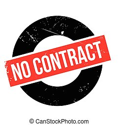 No contract rubber stamp. Grunge design with dust scratches....