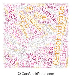 Carbohydrates Why Size Matters text background wordcloud...