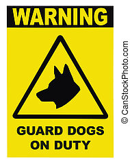 Yellow and black Warning Guard Dogs On Duty Text Sign -...