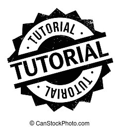 Tutorial rubber stamp - Tutorial stamp. Grunge design with...