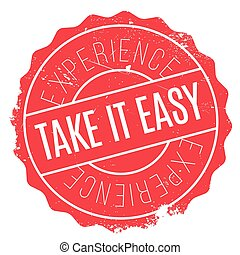 Take It Easy stamp. Grunge design with dust scratches....